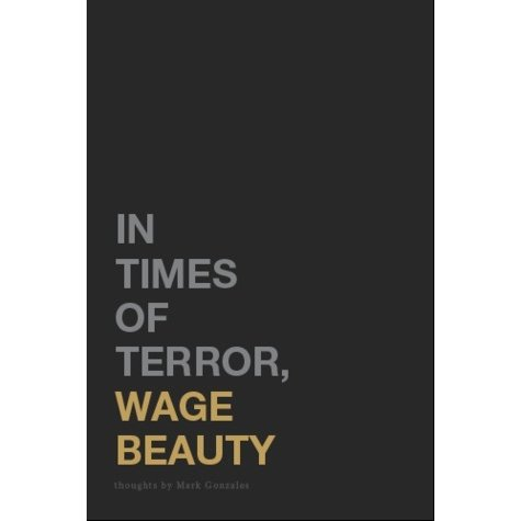In Times of Terror Wage Beauty